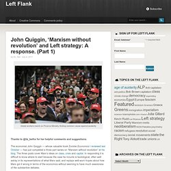 response to Quiggin, 'Marxism without revolution' part 1