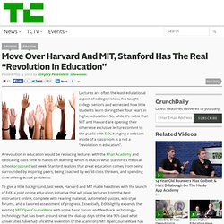 "Move Over Harvard And MIT, Stanford Has The Real ""Revolution In Education"""