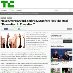 """Move Over Harvard And MIT, Stanford Has The Real """"Revolution In Education"""""""