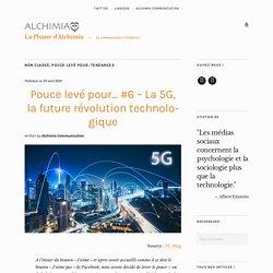 Pouce levé pour… #6 – La 5G, la future révolution technologique