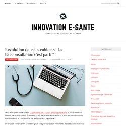 Révolution dans les cabinets : La téléconsultation c'est parti ? – Innovation e-sante