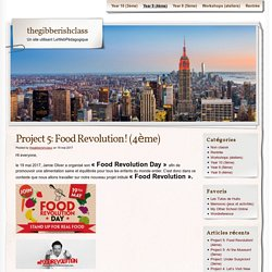 Project 5: Food Revolution! (4ème)