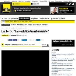 """Luc Ferry : """"La révolution transhumaniste"""""""