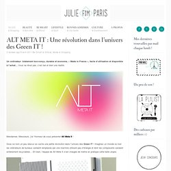 ALT META IT : Une révolution dans l'univers des Green IT ! « Juliefromparis