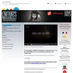Colloque précédent - Colloque Enfants mut@nts ? Révolution numérique et variations de l'enfance Paris, Cité des Sciences. 17, 18 & 19 octobre 2013