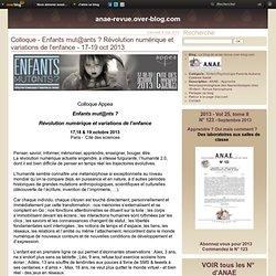 Colloque - Enfants mut@ants ? Révolution numérique et variations de l'enfance - 17-19 oct 2013