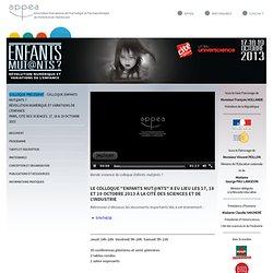 Colloque Enfants mut@nts ? Révolution numérique et variations de l'enfance Paris, Cité des Sciences. 17, 18 & 19 octobre 2013