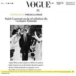 Yves Saint Laurent, une révolution du vestiaire féminin à découvrir avec l'univers Yves Saint Laurent