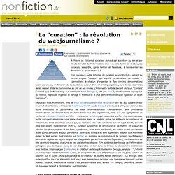 """La """"curation"""" : la révolution du webjournalisme ?"""