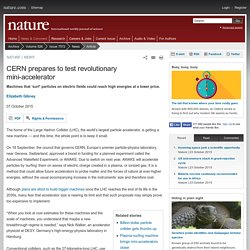 CERN prepares to test revolutionary mini-accelerator