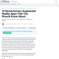 10 Revolutionary Augmented Reality Apps That You Should Know About
