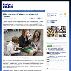 10 Revolutionary iPad Apps to Help Autistic Children | Gadgets DNA