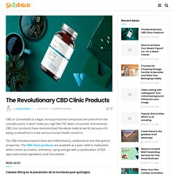 The Revolutionary CBD Clinic Products