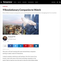 9 Revolutionary Companies to Watch