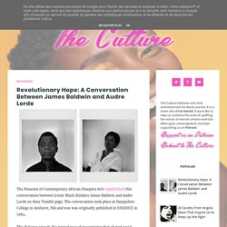 Revolutionary Hope: A Conversation Between James Baldwin and Audre Lorde