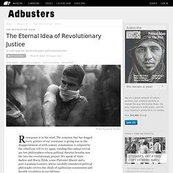 The Eternal Idea of Revolutionary Justice