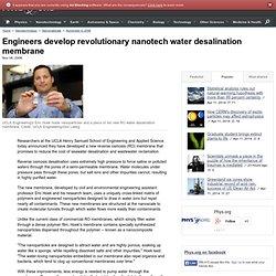Engineers develop revolutionary nanotech water desalination membrane