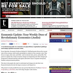 Economic Update: Your Weekly Dose of Revolutionary Economics (Audio)