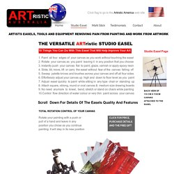 Revolutionary easel improves your artwork. Remove aches and pains