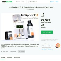 LumiPocket LT: More than a 3D Printer, a Personal Fabricator by Lumi Industries