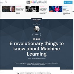 Top 6 advance revolutionary things about Machine learning