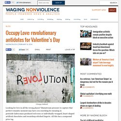Occupy Love: revolutionary antidotes for Valentine's Day