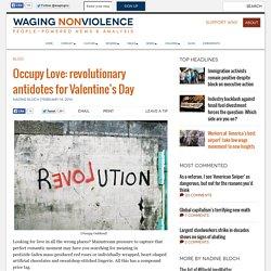 Occupy Love: revolutionary antidotes for Valentine's Day