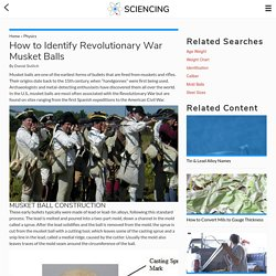 How to Identify Revolutionary War Musket Balls
