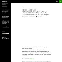 "Exclusive first look at ""revolutionary"" social news iPad app: Flipboard"