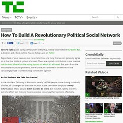 How To Build A Revolutionary Political Social Network