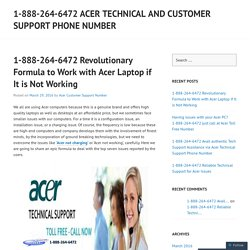 1-888-264-6472 Revolutionary Formula to Work with Acer Laptop if it is Not Working