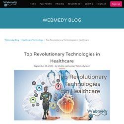 Top Revolutionary Technologies in Healthcare