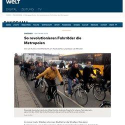 Rad gegen Auto : So revolutionieren Fahrräder die Metropolen
