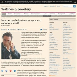 Internet revolutionises vintage watch collectors' world
