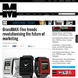 BrandMAX: Five trends revolutionising the future of marketing