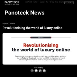 Revolutionising the world of luxury online - Panoteck