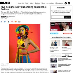 Five designers revolutionising sustainable fashion