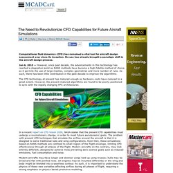The Need to Revolutionize CFD Capabilities for Future Aircraft