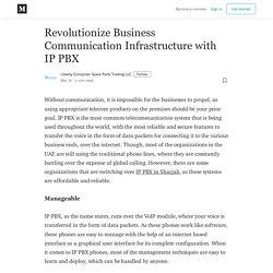 Revolutionize Business Communication Infrastructure with IP PBX