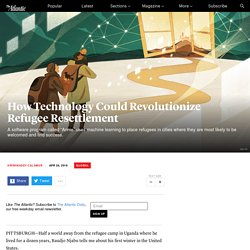 How Technology Could Revolutionize Refugee Resettlement