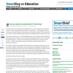 Are we ready to revolutionize K-12 learning? SmartBlogs