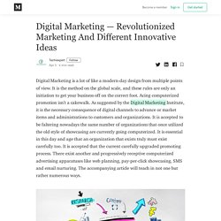 Digital Marketing — Revolutionized Marketing And Different Innovative Ideas