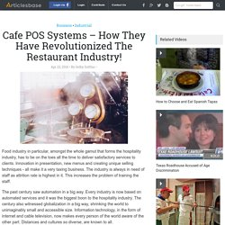 Cafe POS Systems – How They Have Revolutionized The Restaurant Industry!
