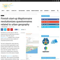 Finnish start-up Maptionnaire revolutionizes questionnaires related to urban geography