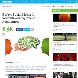 5 Ways Social Media Is Revolutionizing Talent Acquisition
