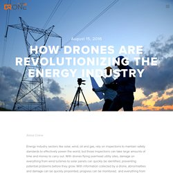 How Drones Are Revolutionizing the Energy Industry — Dr. Drone
