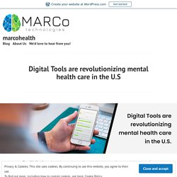 Digital Tools are revolutionizing mental health care in the U.S – marcohealth