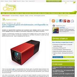Lytro, l'appareil-photo révolutionnaire, est disponible en pré-commande (USA seulement pour le moment)