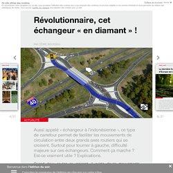 Révolutionnaire, cet échangeur «en diamant» ! - Edition du soir Ouest France - 06/06/2016