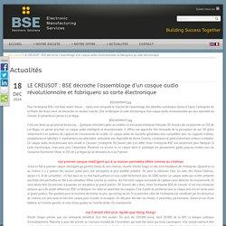 BSE Electronic » LE CREUSOT : BSE décroche l'assemblage d'un casque audio révolutionnaire et fabriquera sa carte électronique